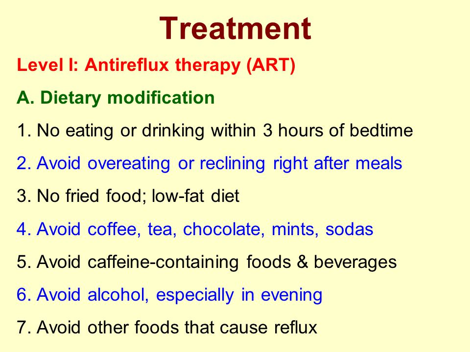 Treatment Level I: Antireflux therapy (ART) A. Dietary modification