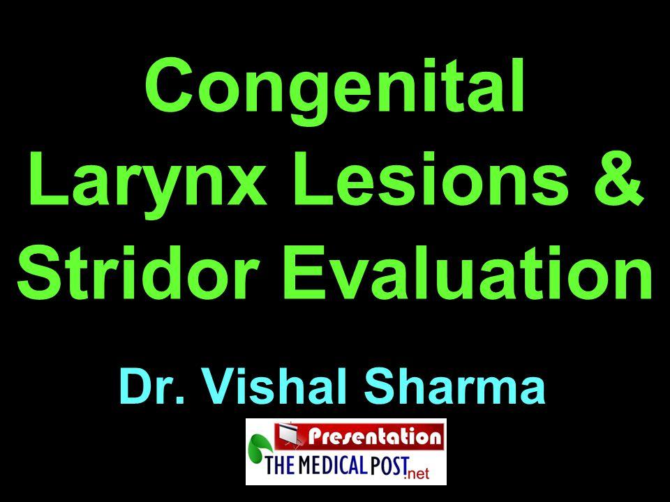Congenital Larynx Lesions & Stridor Evaluation