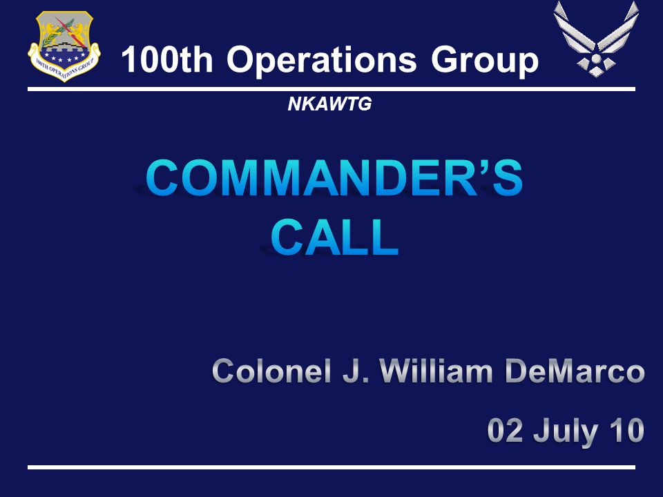 COMMANDER'S CALL Colonel J. William DeMarco 02 July 10