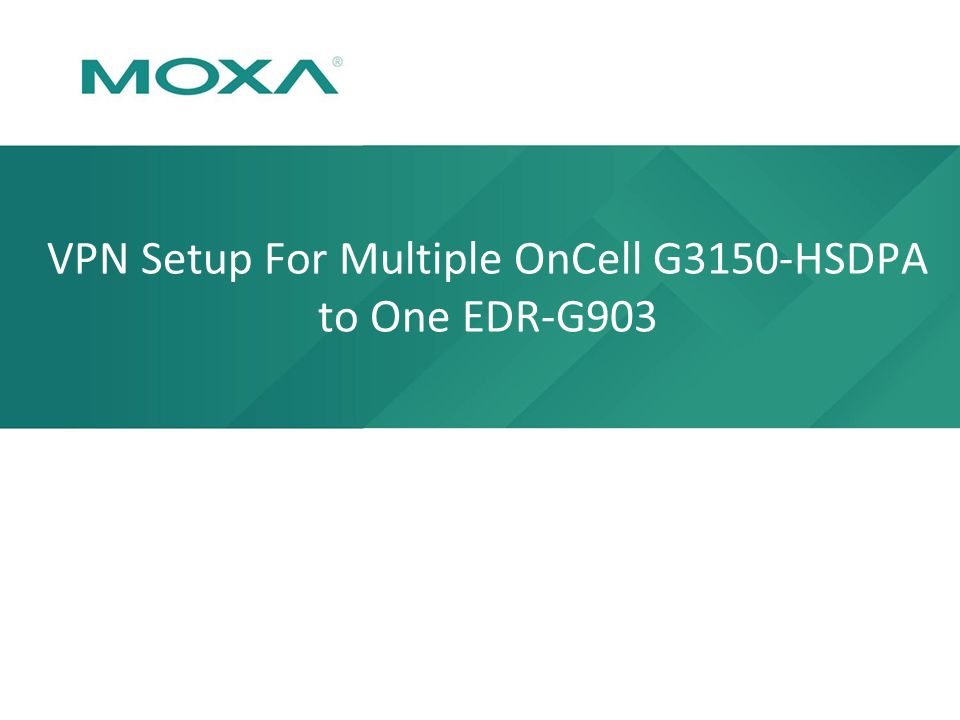 VPN Setup For Multiple OnCell G3150-HSDPA to One EDR-G903