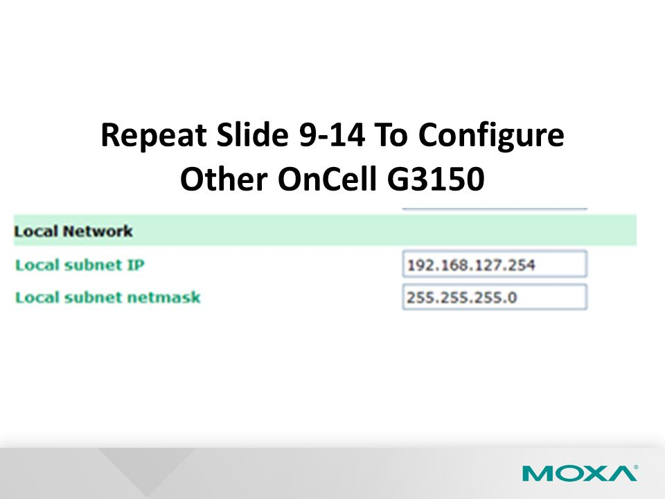 Repeat Slide 9-14 To Configure Other OnCell G3150