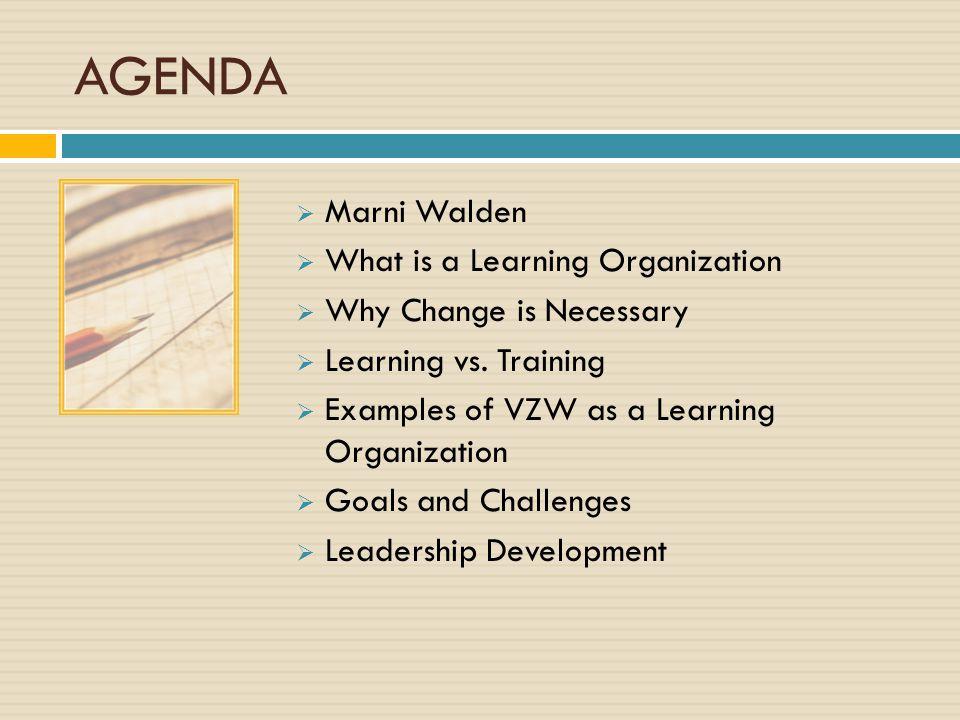 AGENDA Marni Walden What is a Learning Organization