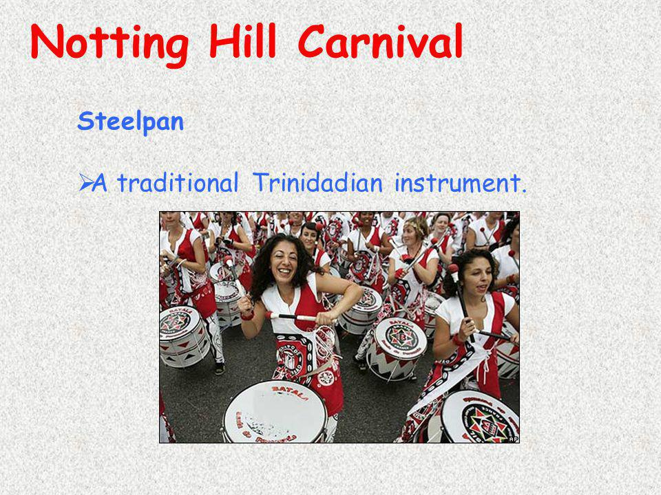 Notting Hill Carnival Steelpan A traditional Trinidadian instrument.