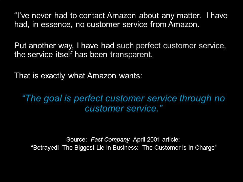 The goal is perfect customer service through no customer service.