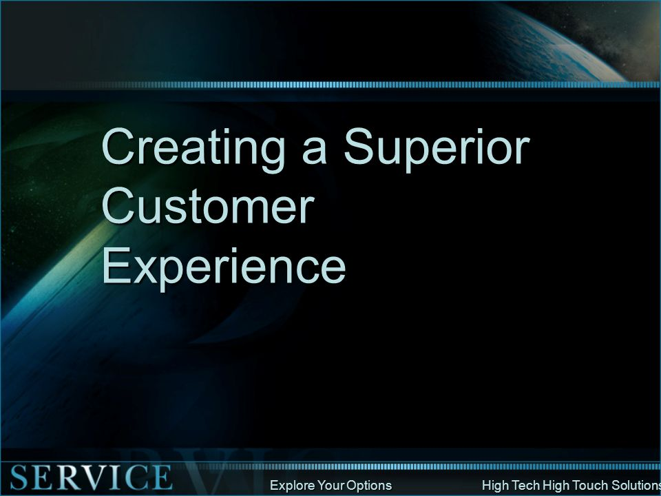 Creating a Superior Customer Experience