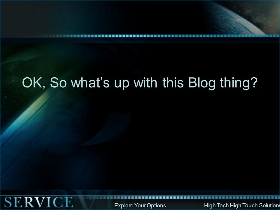 OK, So what's up with this Blog thing