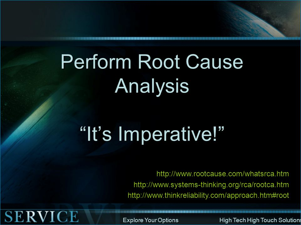 Perform Root Cause Analysis It's Imperative!