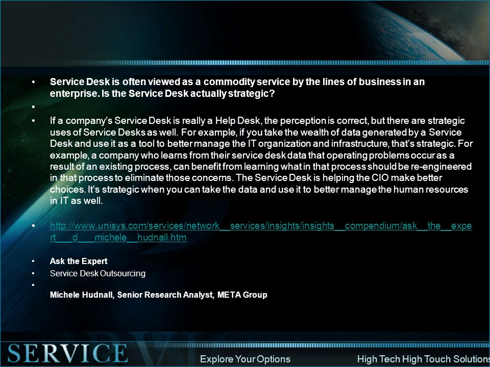 Service Desk is often viewed as a commodity service by the lines of business in an enterprise. Is the Service Desk actually strategic