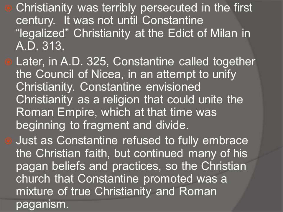 Christianity was terribly persecuted in the first century