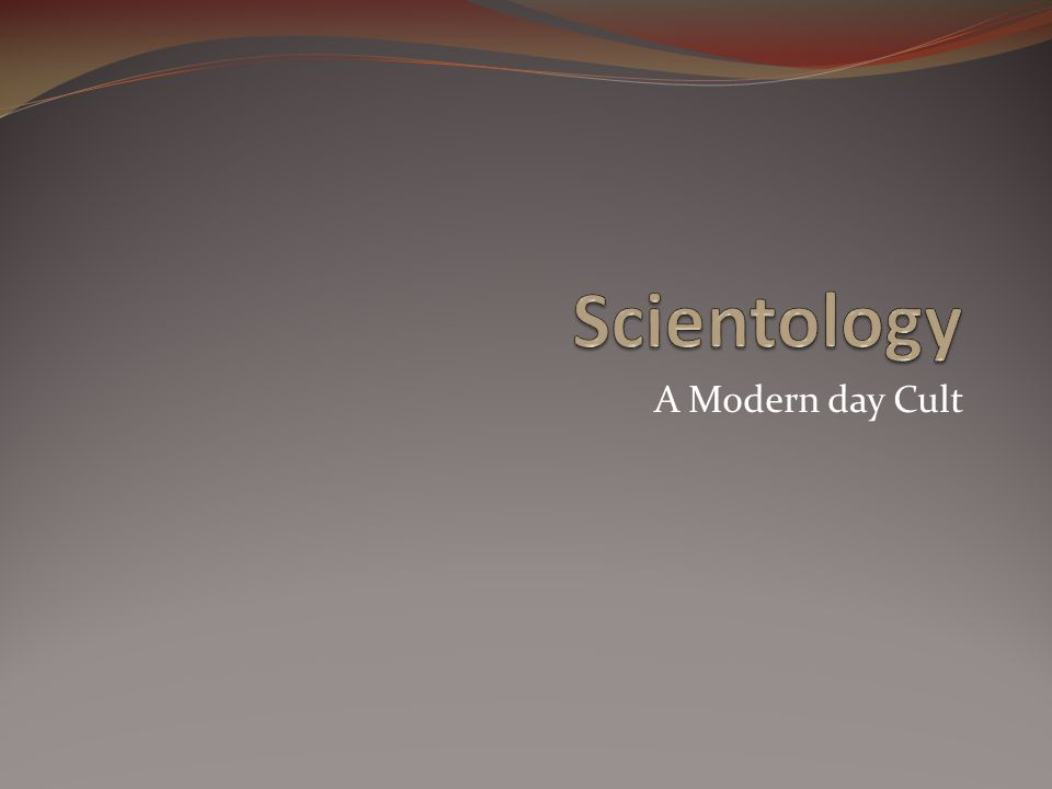 Scientology A Modern day Cult