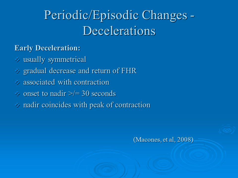 Periodic/Episodic Changes - Decelerations