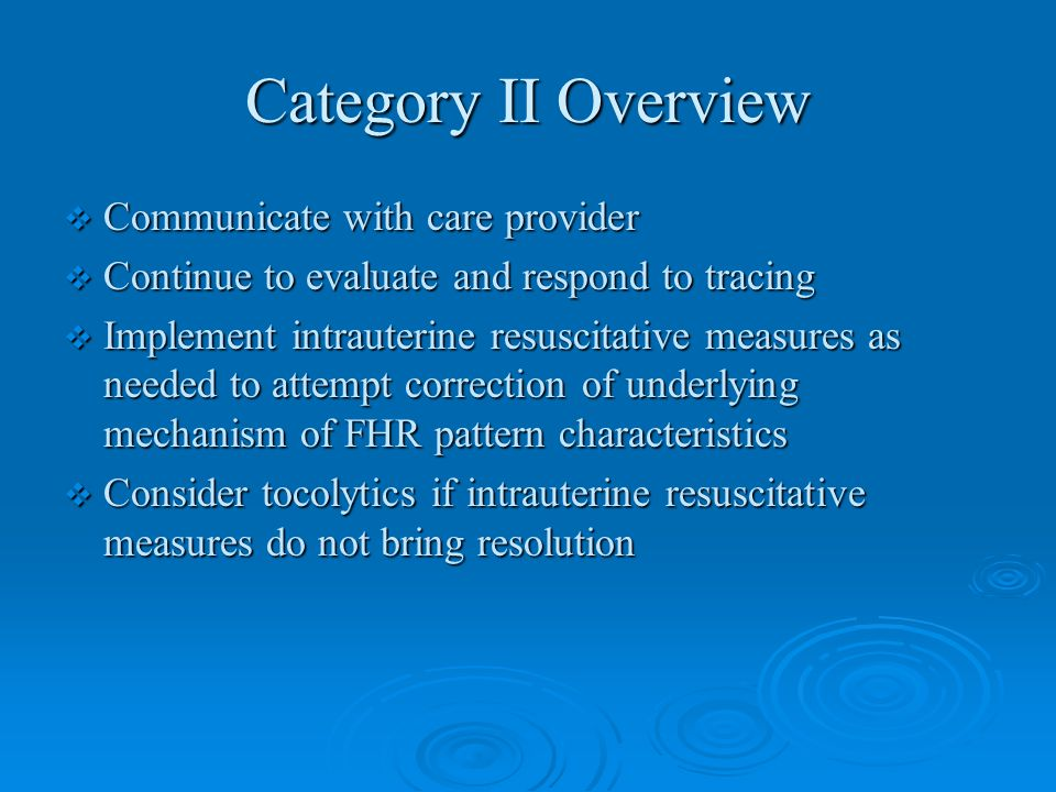 Category II Overview Communicate with care provider