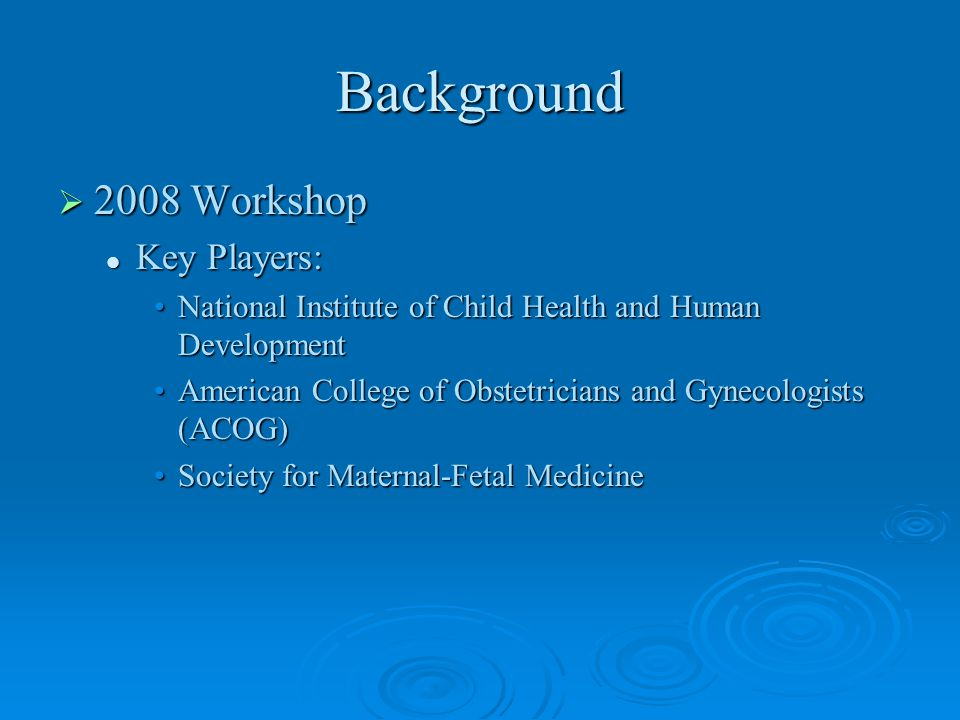 Background 2008 Workshop Key Players: