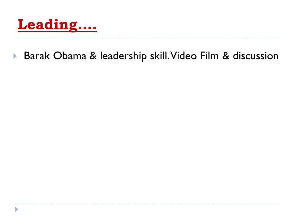 Leading…. Barak Obama & leadership skill. Video Film & discussion