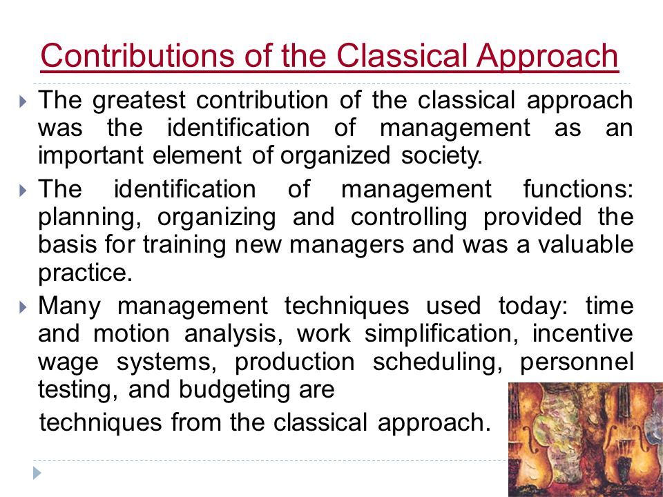 Contributions of the Classical Approach