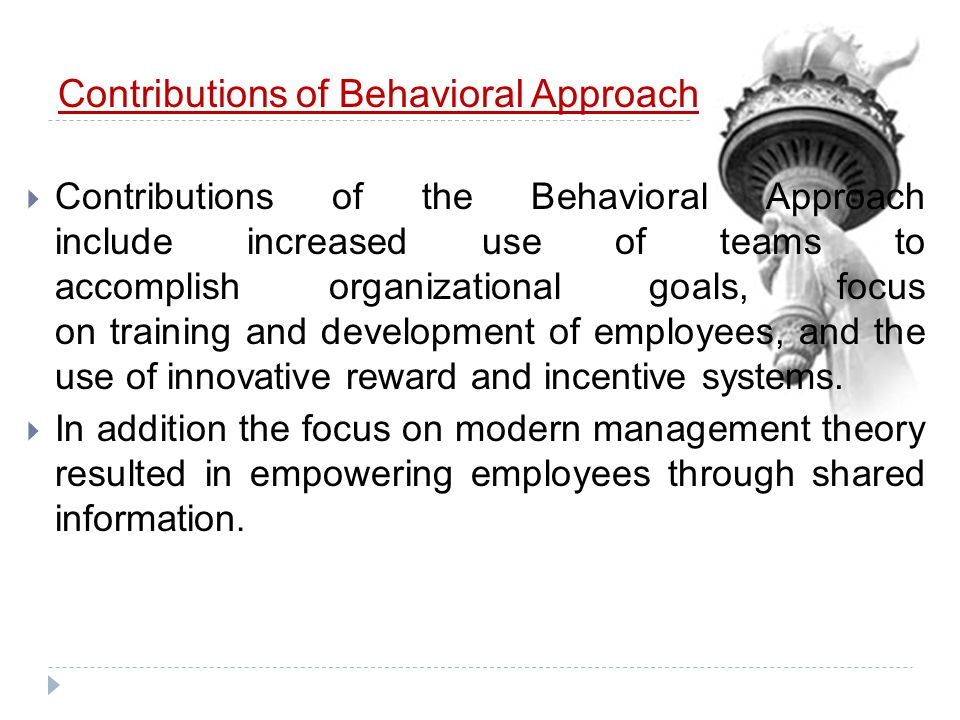 Contributions of Behavioral Approach