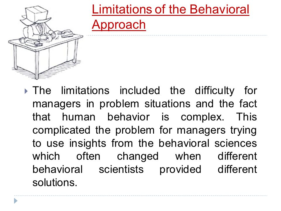 Limitations of the Behavioral Approach