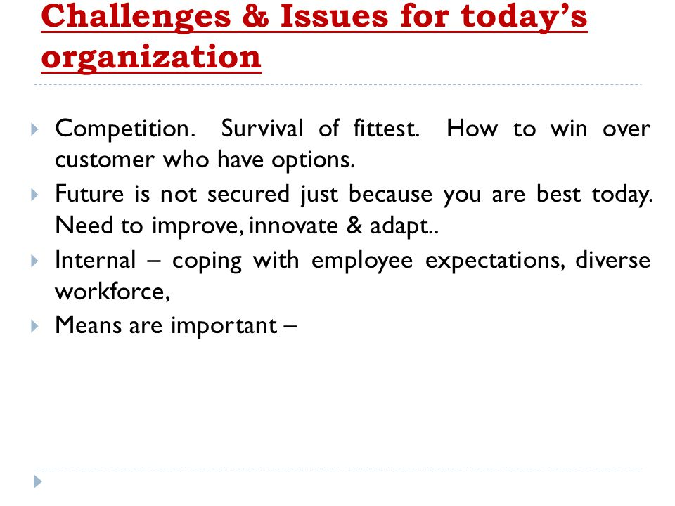 Challenges & Issues for today's organization