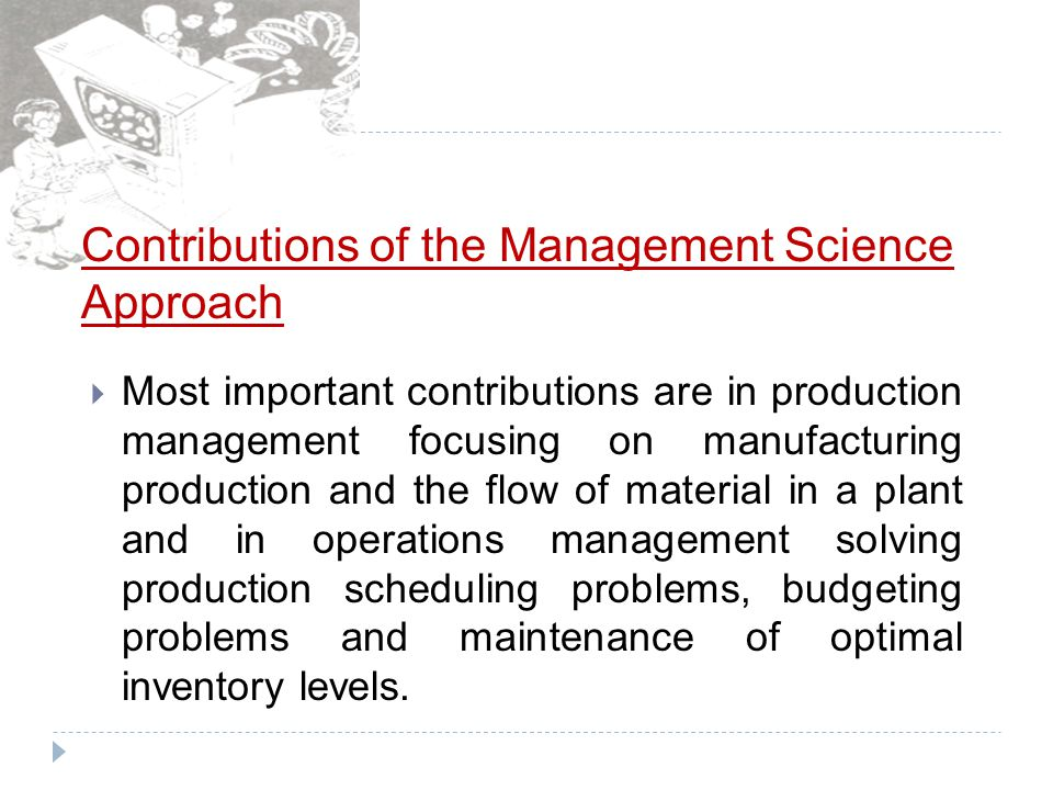 Contributions of the Management Science Approach