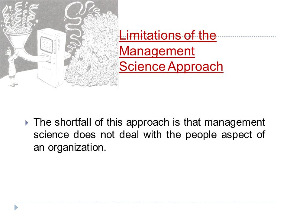 Limitations of the Management Science Approach