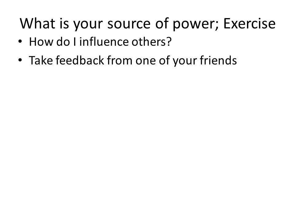 What is your source of power; Exercise