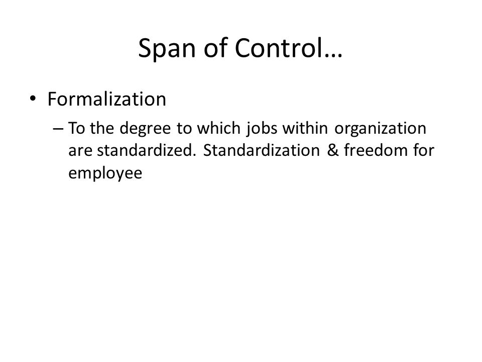 Span of Control… Formalization