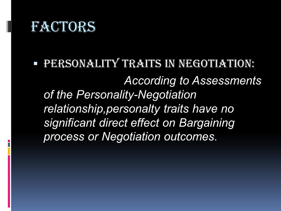 Factors Personality Traits in negotiation: