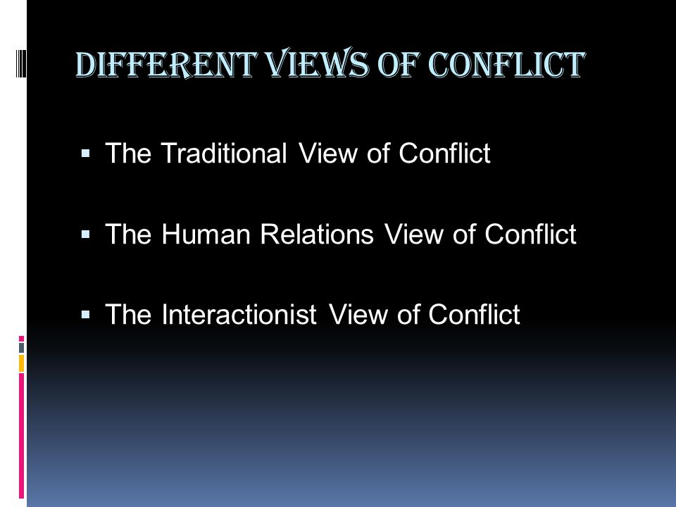 Different Views of Conflict