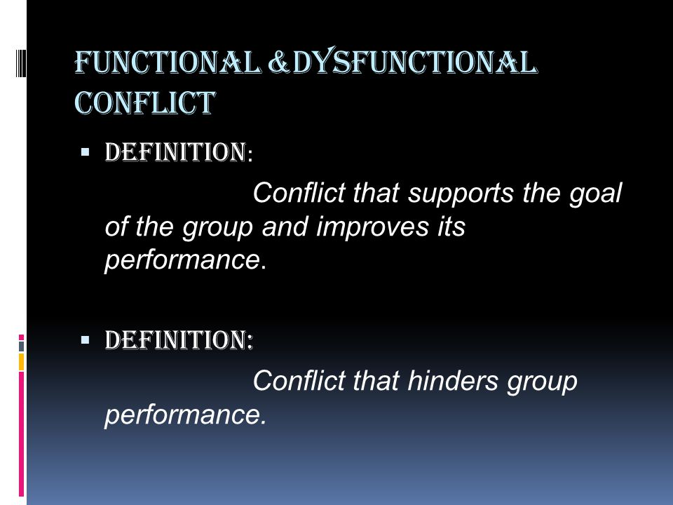 Functional &dysfunctional conflict