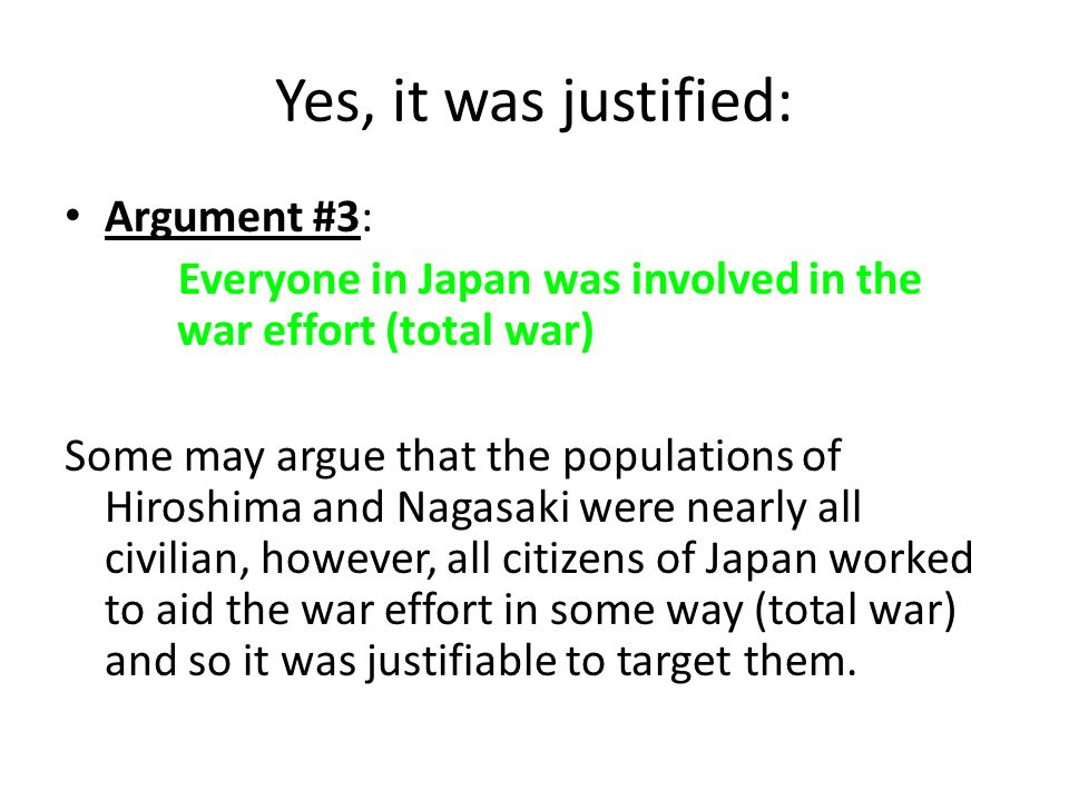 Yes, it was justified: Argument #3: