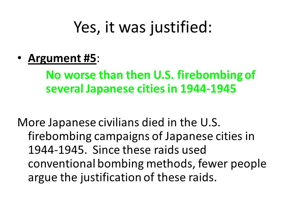 Yes, it was justified: Argument #5: