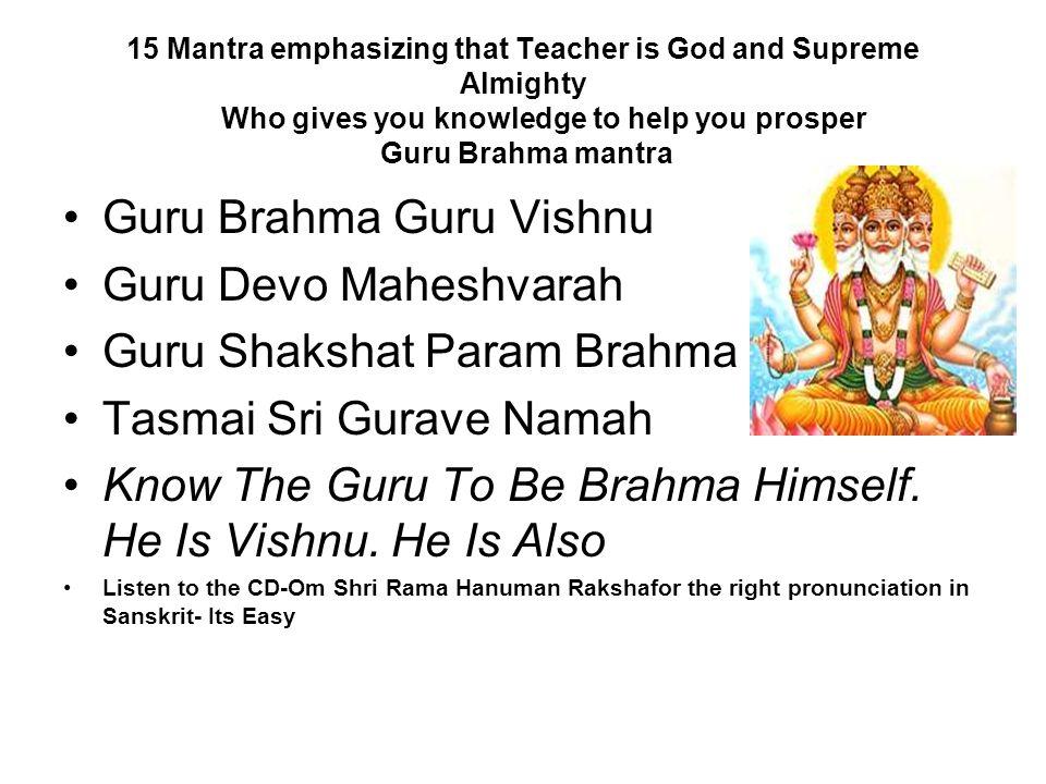 Guru Brahma Guru Vishnu Guru Devo Maheshvarah