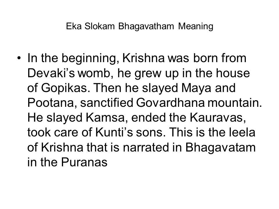 Eka Slokam Bhagavatham Meaning