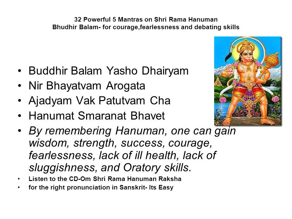 Buddhir Balam Yasho Dhairyam Nir Bhayatvam Arogata