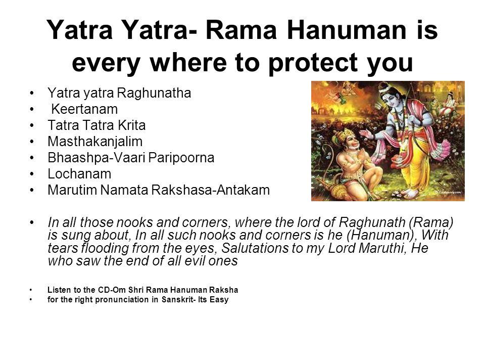 Yatra Yatra- Rama Hanuman is every where to protect you