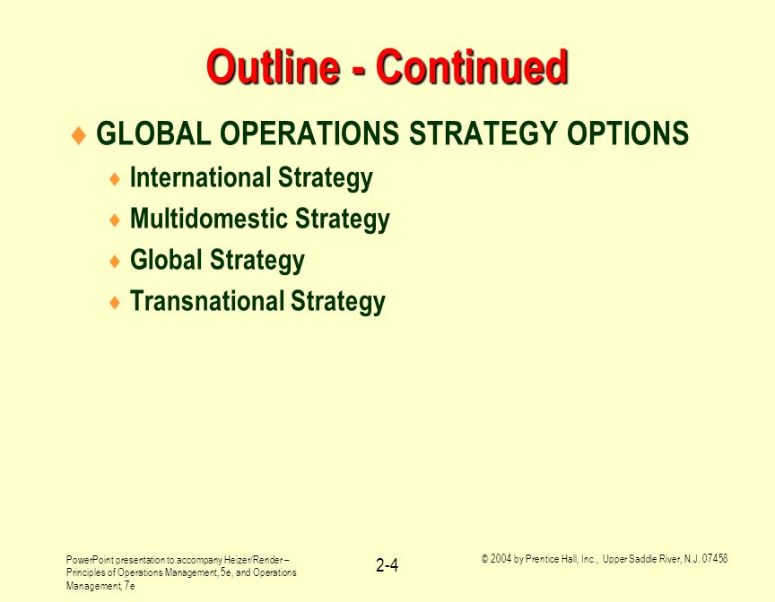 Outline - Continued GLOBAL OPERATIONS STRATEGY OPTIONS