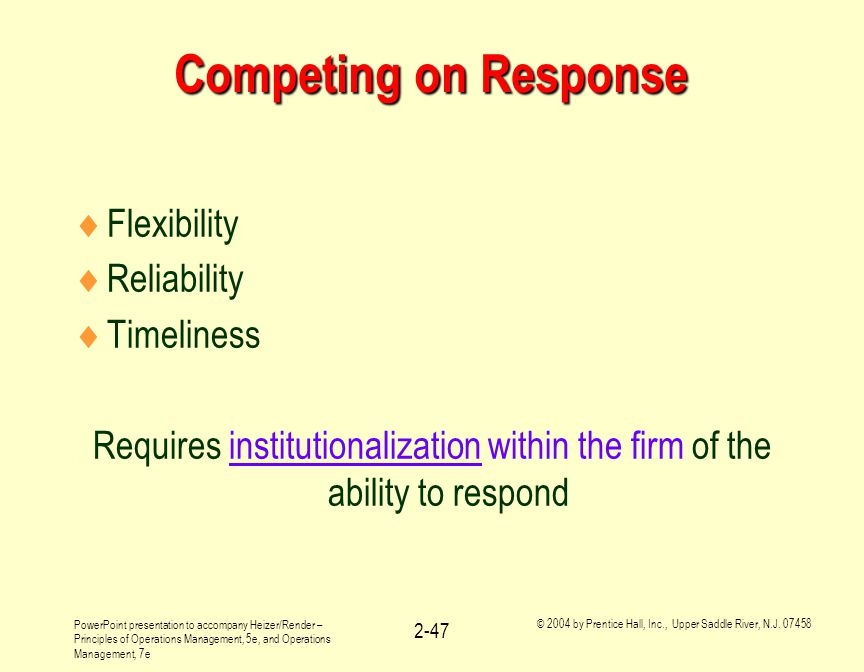 Competing on Response Flexibility Reliability Timeliness