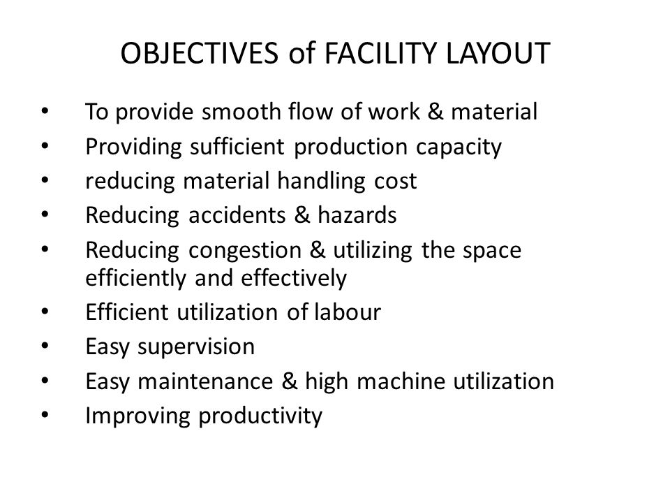 OBJECTIVES of FACILITY LAYOUT