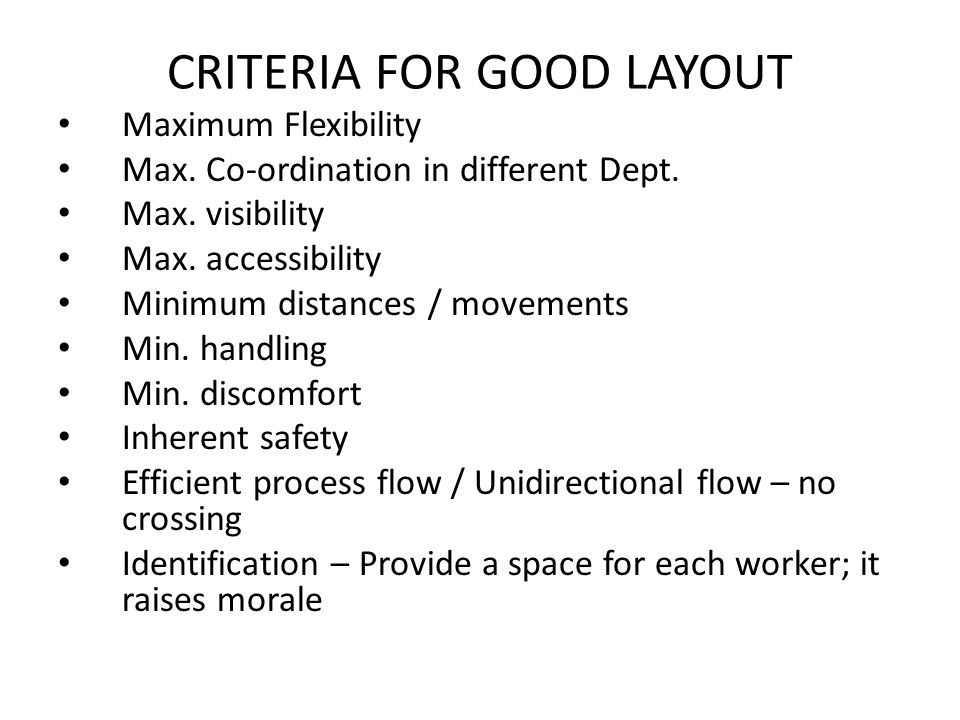 CRITERIA FOR GOOD LAYOUT