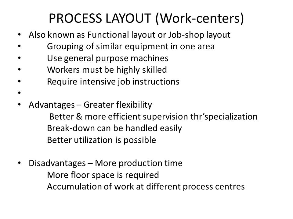 PROCESS LAYOUT (Work-centers)
