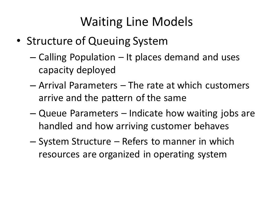 Waiting Line Models Structure of Queuing System
