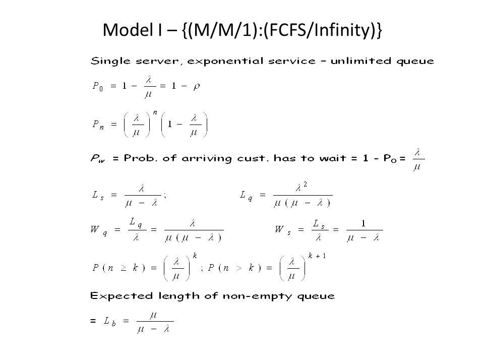 Model I – {(M/M/1):(FCFS/Infinity)}