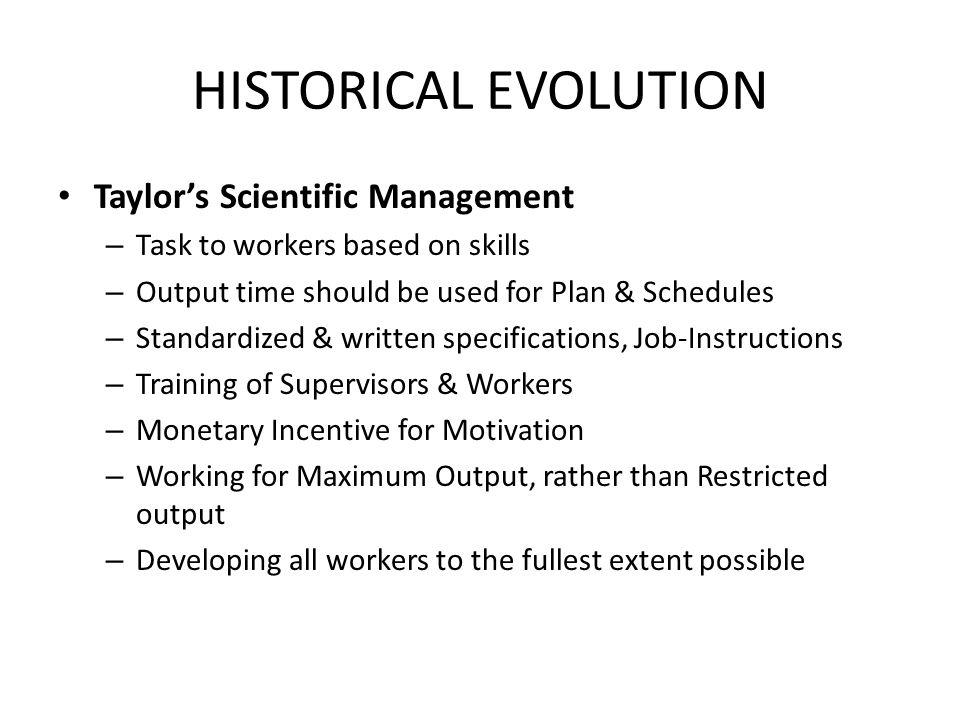 HISTORICAL EVOLUTION Taylor's Scientific Management