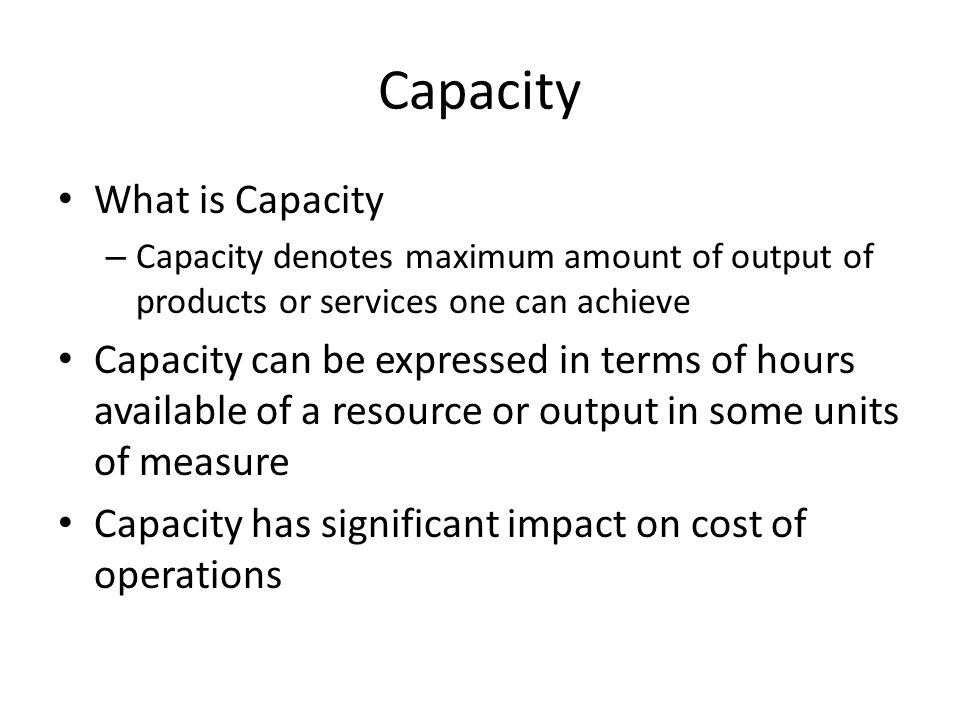 Capacity What is Capacity