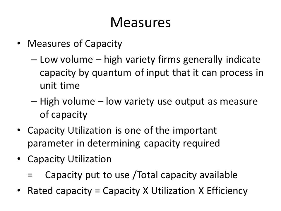 Measures Measures of Capacity