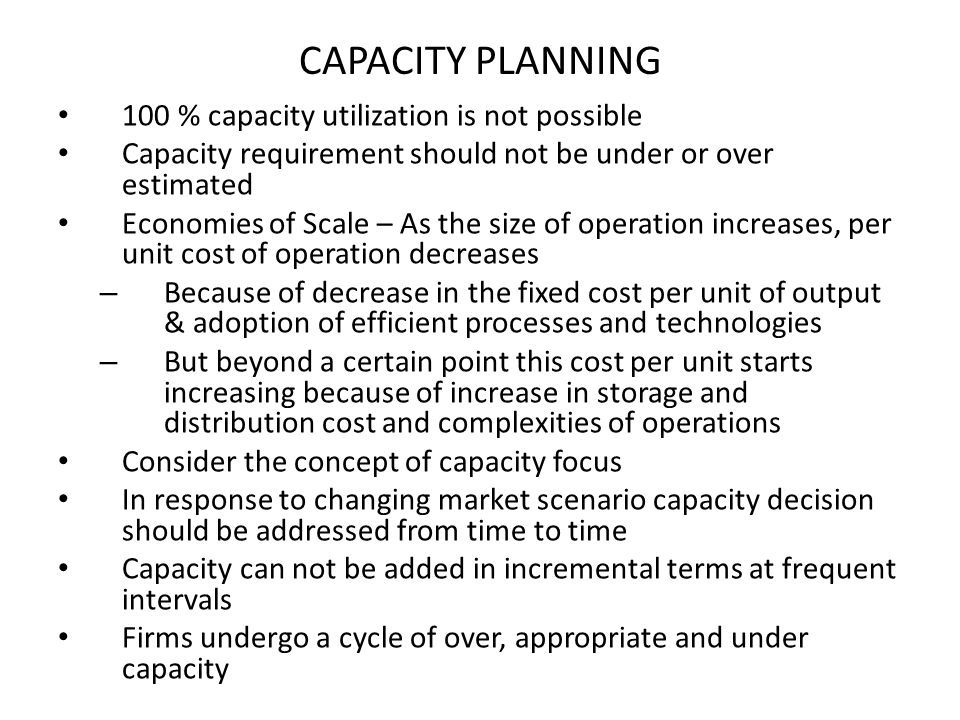 CAPACITY PLANNING 100 % capacity utilization is not possible