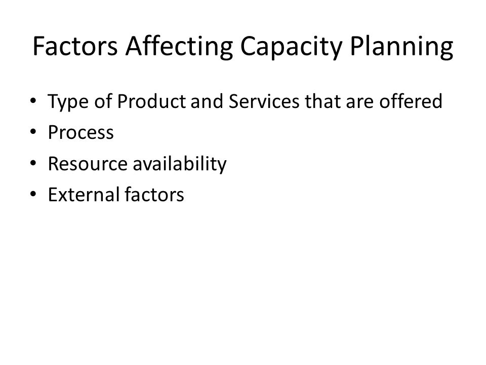 Factors Affecting Capacity Planning