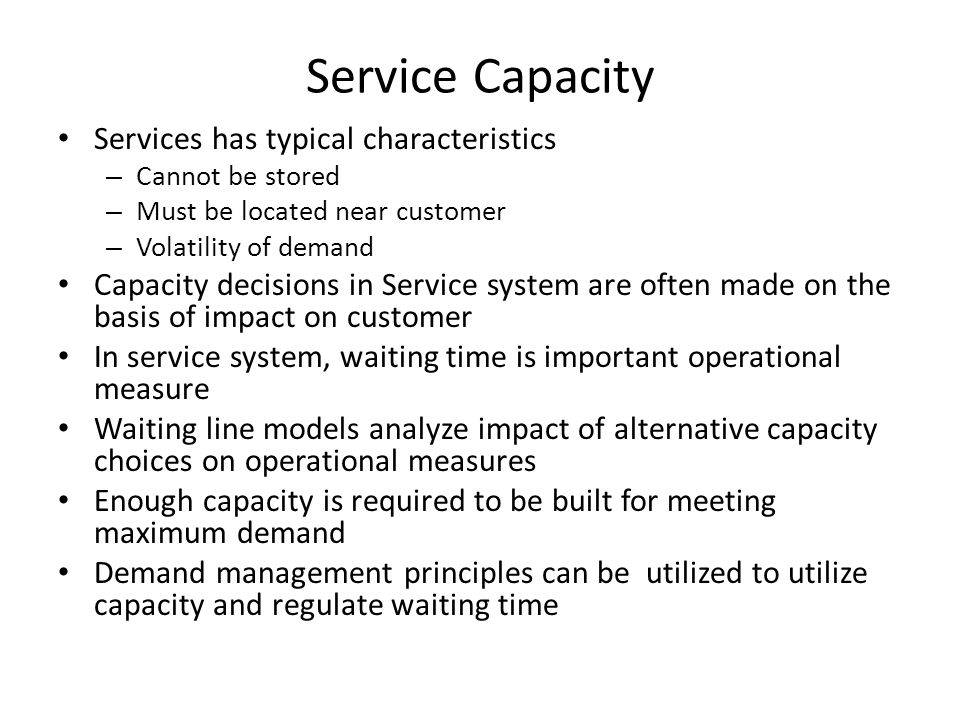 Service Capacity Services has typical characteristics