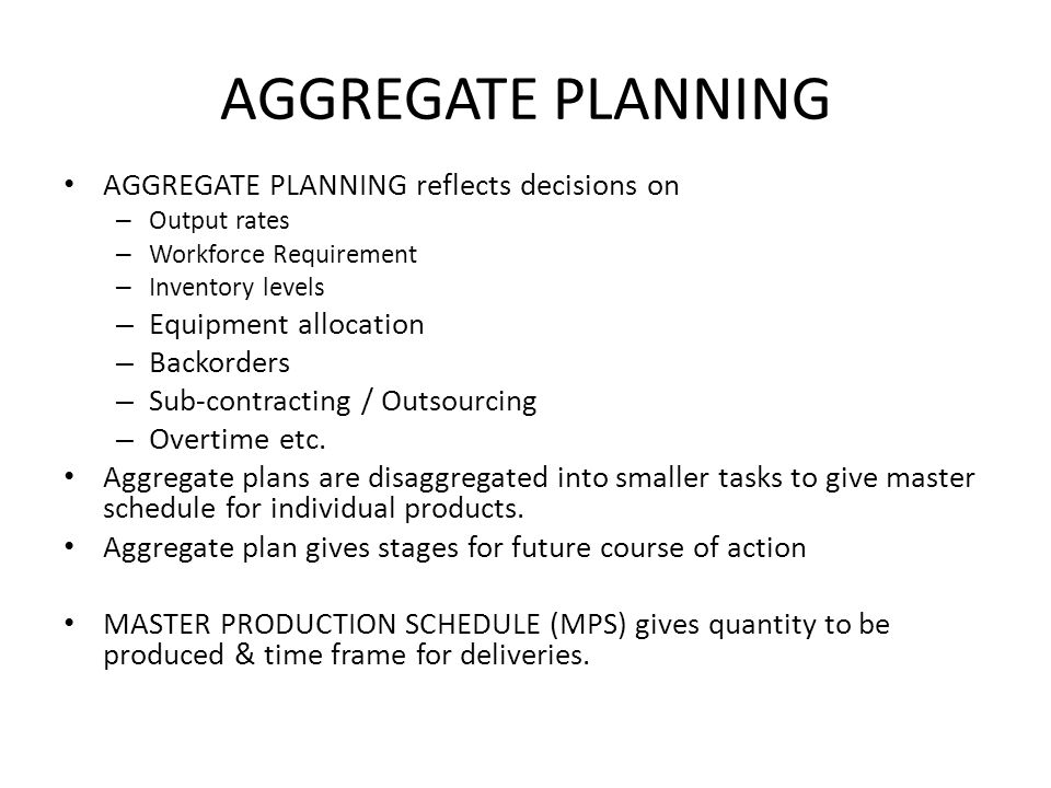 AGGREGATE PLANNING AGGREGATE PLANNING reflects decisions on