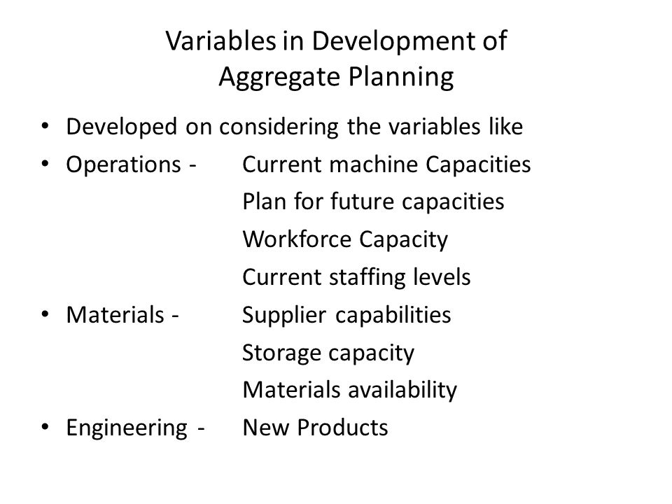Variables in Development of Aggregate Planning